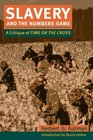 Slavery and the Numbers Game A Critique of Time on the Cross