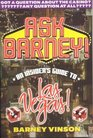 Ask Barney An Insider's Guide to Las Vegas