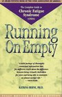 Running on Empty: The Complete Guide to Chronic Fatigue Syndrome