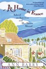 At Home in France Tales of an American and Her House Abroad
