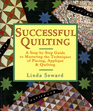Successful Quilting A Step-by-Step Guide to Mastering of Piecing Applique  Quilting
