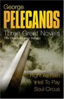 Three Great Novels - The Derek Strange Trilogy  Right as Rain    Hell to Pay    Soul Circus