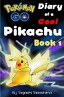 Pokemon Go Diary of a Cool Pikachu