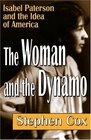 The Woman and the Dynamo Isabel Paterson and the Idea of America