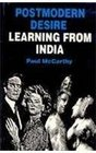 Postmodern Desire Learning from India