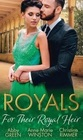 Royals For Their Royal Heir An Heir Fit for a King/the Pregnant Princess/the Prince's Secret Baby