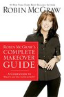 Robin McGraw's Complete Makeover Guide A Companion to What's Age Got to Do with It