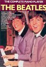 """The """"Beatles"""": Twenty-two of the Greatest Songs ... Complete with Lyrics, Fingering and Chord Symbols (Complete Piano Player)"""