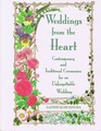 Weddings from the Heart: Ceremonies for an Unforgettable Wedding