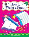 How to Write a Poem Grades 36