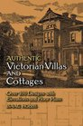 Authentic Victorian Villas and Cottages: Over 100 Designs with Elevations and Floor Plans (Dover Books on Architecture)