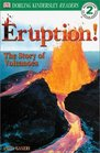 Eruption! The Story of Volcanoes (DK Readers, Level 2)