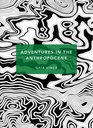 Adventures in the Anthropocene (Patterns of the Planet)