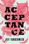 Acceptance (Southern Reach, Bk 3)