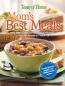 Mom's Best Meals : Over 250 Classic Home-Cooked Recipes--From Pot Roasts to Peach PieFamily-Favorite recipes from Taste of Home readers (Taste of Home Annual Recipes)