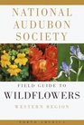National Audubon Society Field Guide to Wildflowers  Western