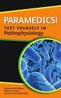 Paramedics Test yourself in Pathophysiology