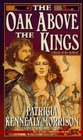The Oak Above the Kings (The Tales of Arthur, Vol 2)