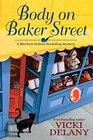 Body on Baker Street (Sherlock Holmes Bookshop Mystery, Bk 2)