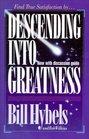 Descending Into Greatness