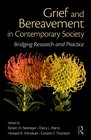 Grief and Bereavement in Contemporary Society: Bridging Research and Practice (Series in Death, Dying and Bereavement)