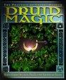 Druid Magic: The Practice of Celtic Wisdom