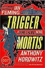 Trigger Mortis With Original Material by Ian Fleming