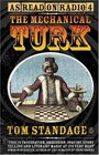 The Mechanical Turk The Magic and Mechanism of the Notorious Chess-Playing Machine
