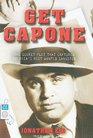 Get Capone The Secret Plot That Captured America's Most Wanted Gangster