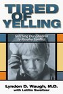 Tired of Yelling : Teaching our Children to Resolve Conflict