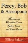 Percy Bob  Assenpoop Memories of Wyndham Lewis Robert Frost  Ezra Pound