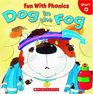 Dog In The Fog (Fun With Phonics)