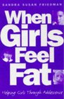When Girls Feel Fat Helping Girls Through Adolescence