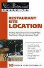 Restaurant Site Location Finding Negotiating  Securing the Best Food Service Site for Maximum Profit