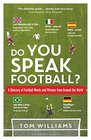 Do You Speak Football A Glossary of Football Words and Phrases from Around the World
