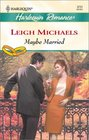 Maybe Married (To Have and to Hold) (Harlequin Romance, No 3731)
