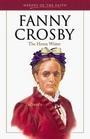 Fanny Crosby The Hymn Writer