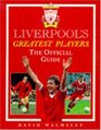 Liverpool's Greatest Players The Official Guide
