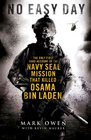 No Easy Day The Only First-hand Account of the Navy Seal Mission that Killed Osama bin Laden