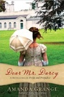 Dear Mr Darcy A Retelling of Pride and Prejudice