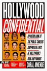Hollywood Confidential: An Inside Look Public Careers Private Lives Hollywood's Rich Famous