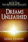 Dreams Unleashed: Book 1, The Prophecies Trilogy (Volume 1)
