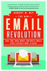The New Email Revolution Save Time Make Money and Write Emails People Actually Want to Read