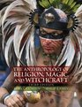 Anthropology of Religion, Magic, and Witchcraft, The (3rd Edition)