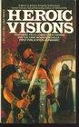 Heroic Visions