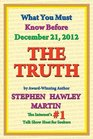 The Truth What You Must Know Before December 21 2012