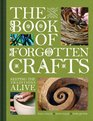 The Book of Forgotten Crafts Keeping the Traditions Alive Tom Quinn Sin Ellis and Paul Felix