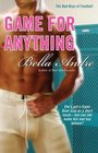Game for Anything (Bad Boys of Football, Bk 1)