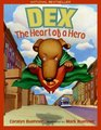 Dex The Heart Of A Hero