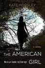 The American Girl A Novel